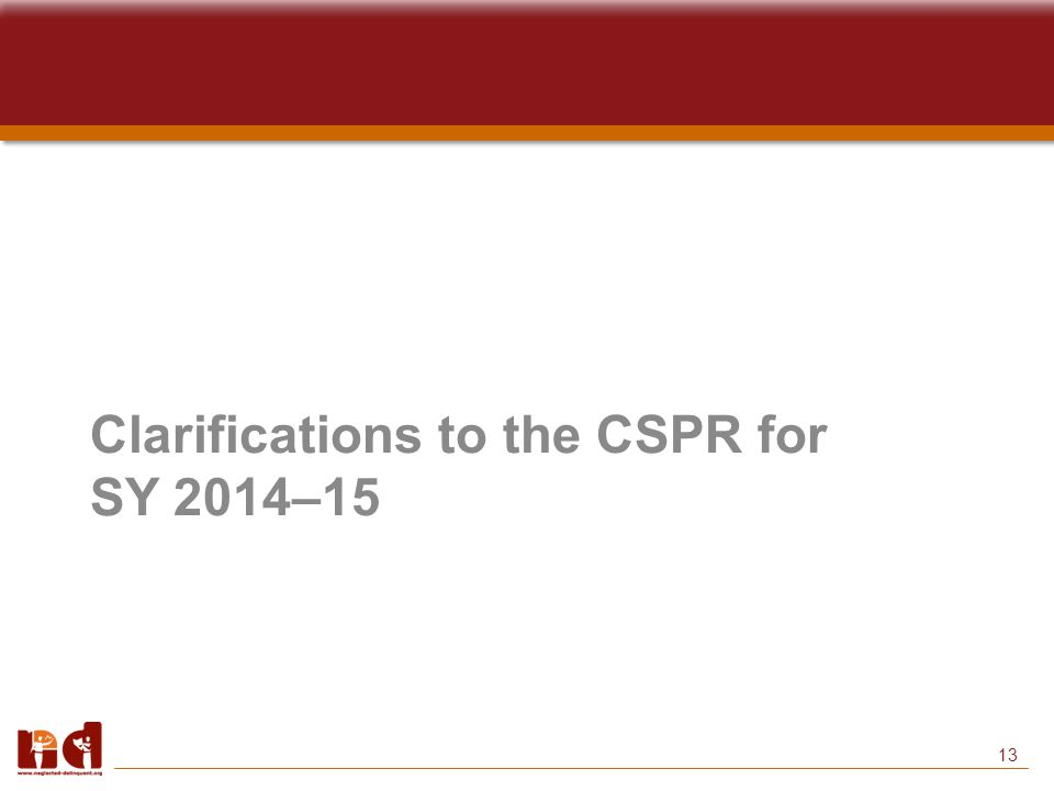 13 Clarifications to the CSPR for SY 2014–15