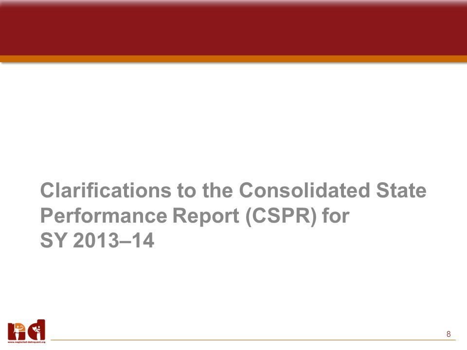 8 Clarifications to the Consolidated State Performance Report (CSPR) for SY 2013–14