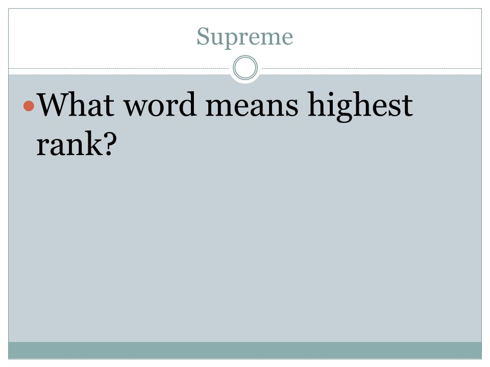 Supreme What word means highest rank
