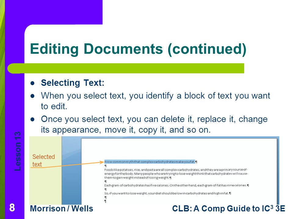 Lesson 13 Morrison / WellsCLB: A Comp Guide to IC 3 3E 19 Formatting Documents (continued) Applying Paragraph Formats: Paragraph formats include adjusting the blank space between lines of text, aligning text, setting tabs and indents, and adding bullets and numbering Most paragraph formats can be applied using the commands in the Paragraph group of the Home tab.
