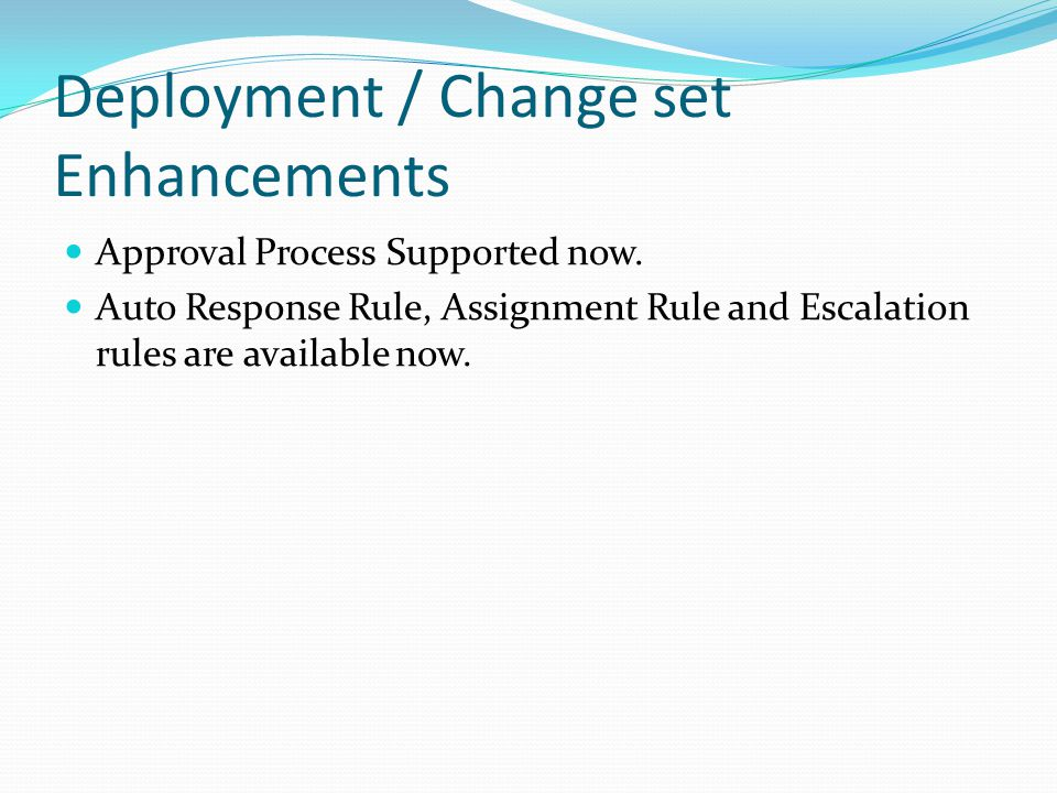 Deployment / Change set Enhancements Approval Process Supported now.