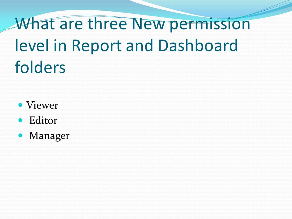 What are three New permission level in Report and Dashboard folders Viewer Editor Manager