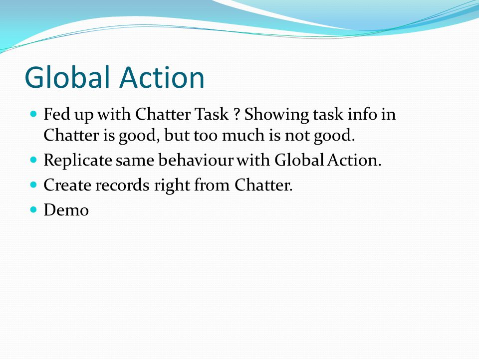 Global Action Fed up with Chatter Task .