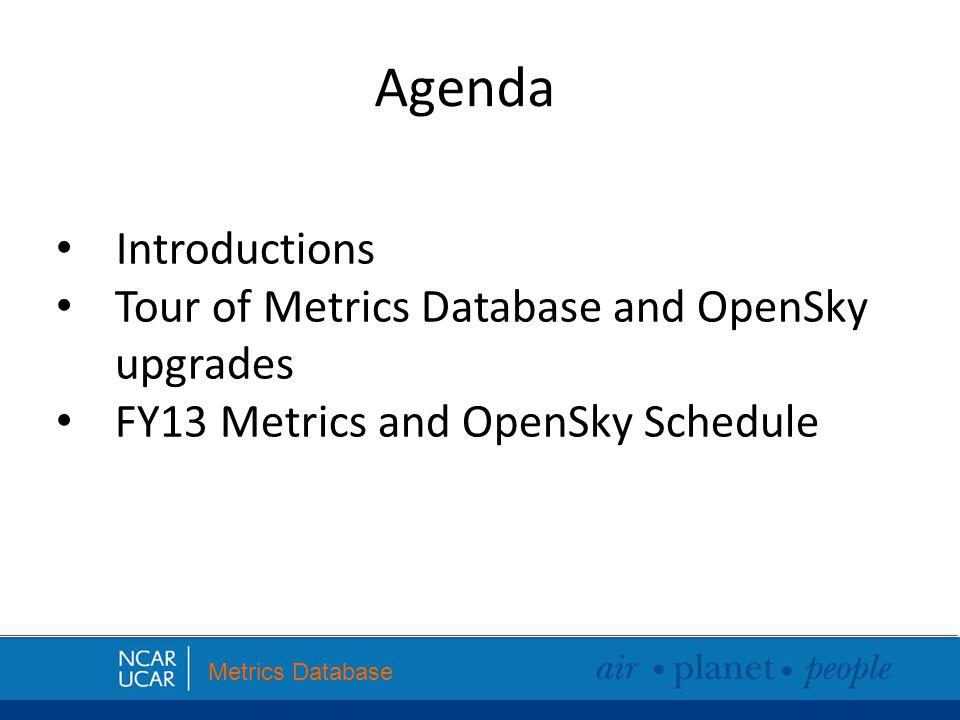 Metrics Dbase and OpenSky Metrics Database https://www.ncar.ucar.edu/internal/metrics/ and http://opensky.library.ucar.edu/
