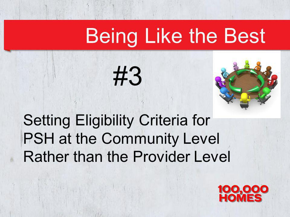 Being Like the Best #3 Setting Eligibility Criteria for PSH at the Community Level Rather than the Provider Level
