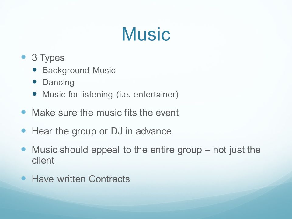 Music Contracts Should Include Price Event Start and End Times Band Show Time and End Time Setup or Call Time Scheduled breaks and foods Type of party Dress Code Type of music to be played Overtime Charges Instruments Non performance and cancellations Music during breaks