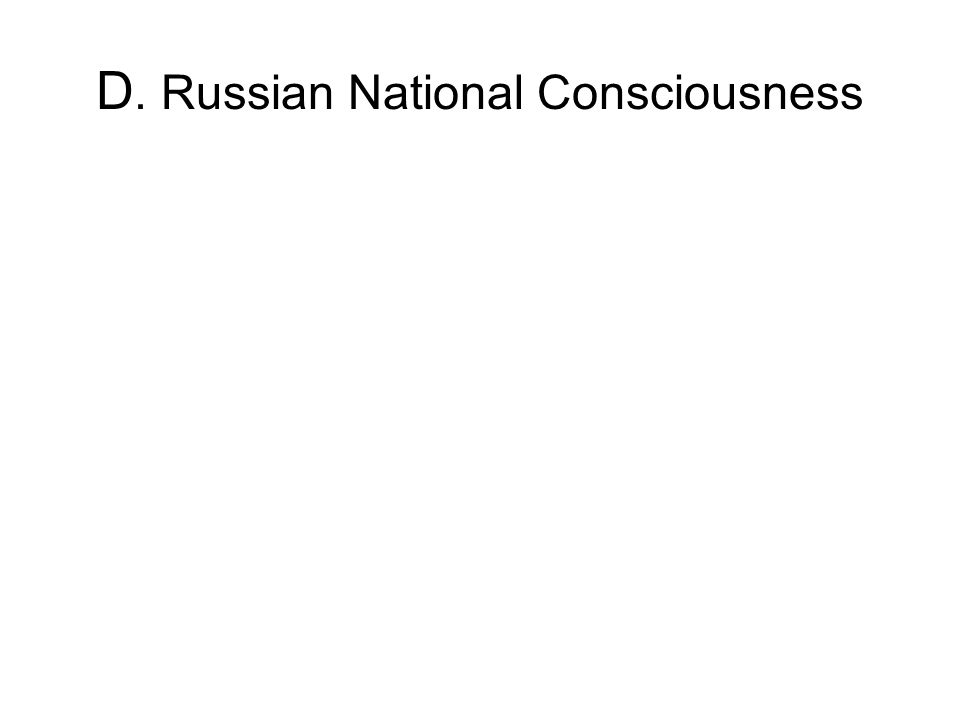 D. Russian National Consciousness