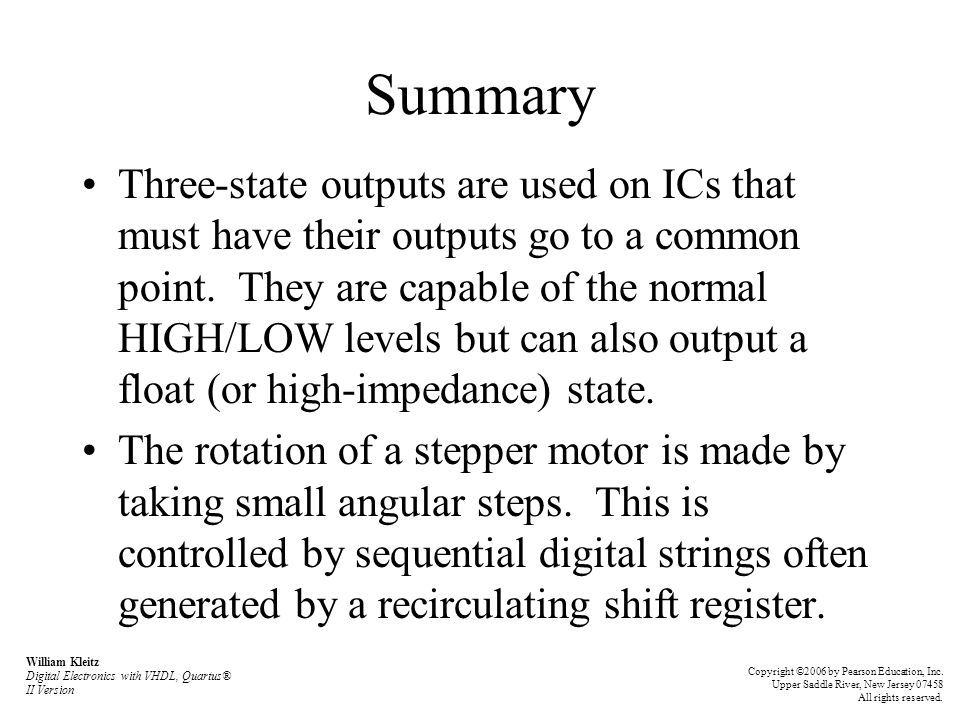 Summary Three-state outputs are used on ICs that must have their outputs go to a common point.