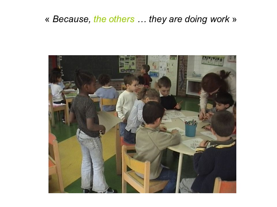 « Because, the others … they are doing work »