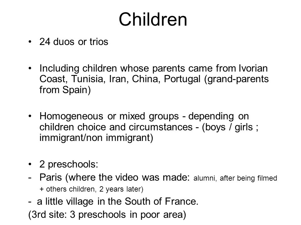 Videos The same 20 minuts French video and 5 minuts clips from the other countries that the adults have seen.