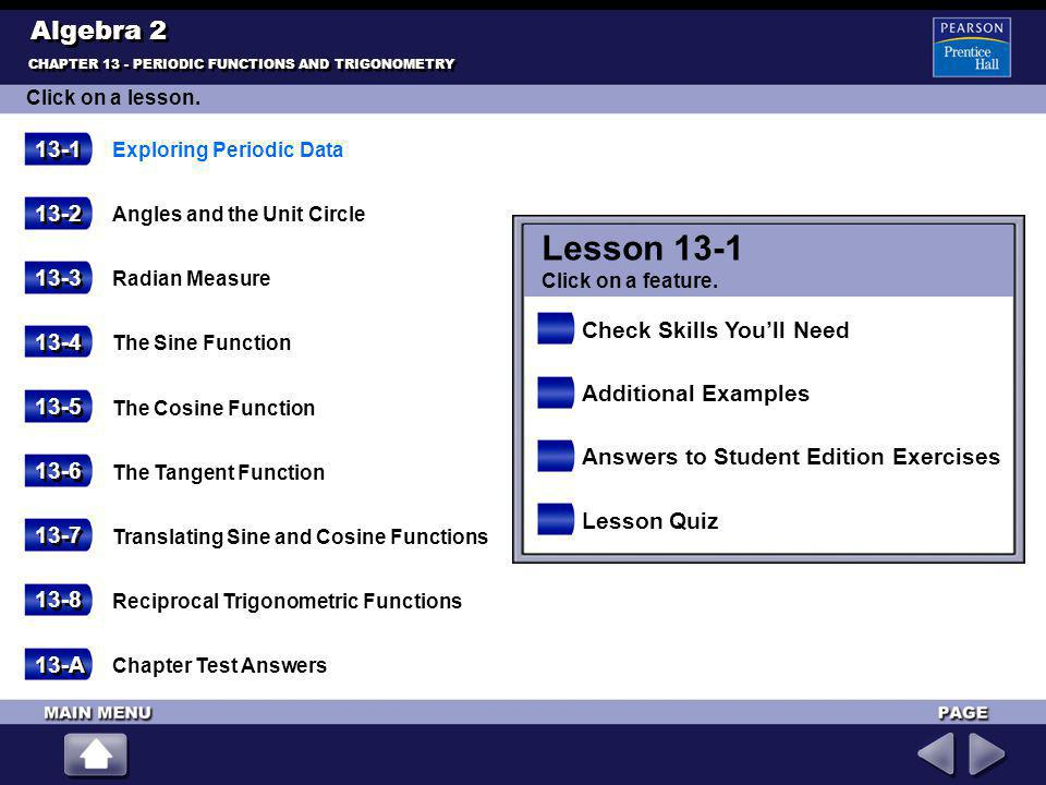 CHAPTER 13 - PERIODIC FUNCTIONS AND TRIGONOMETRY Click on a lesson.