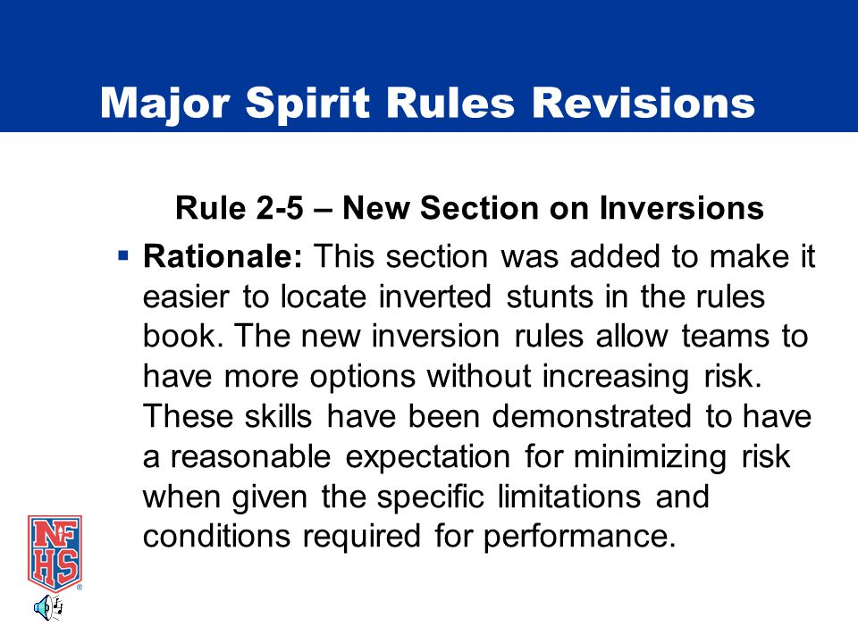 Major Spirit Rules Revisions Rule 2-5 – New Section on Inversions  Rationale: This section was added to make it easier to locate inverted stunts in the rules book.