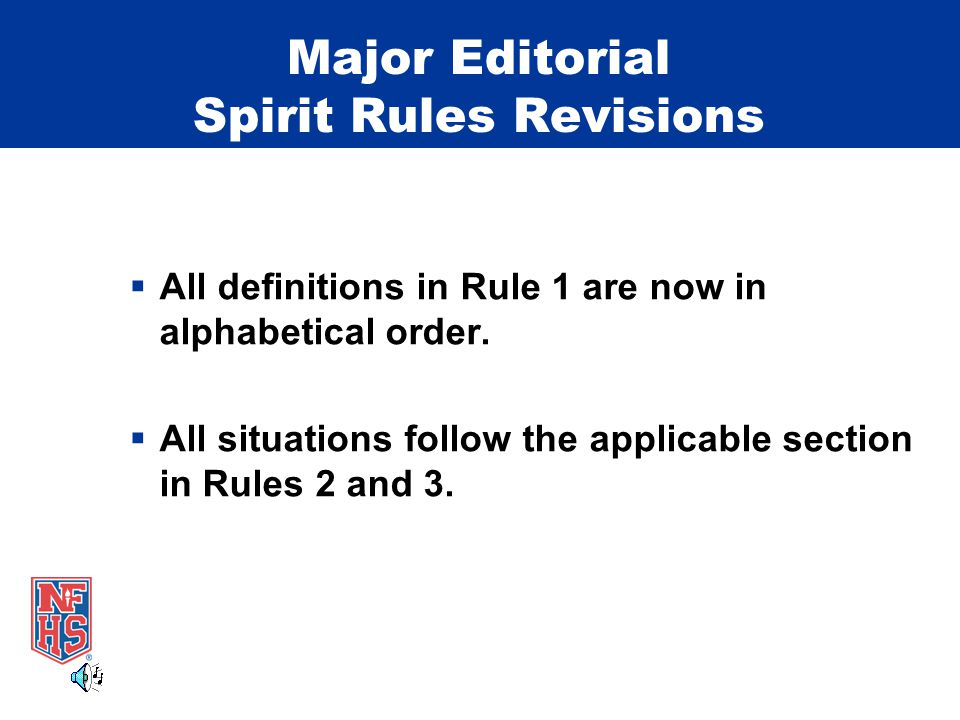 Major Editorial Spirit Rules Revisions  All definitions in Rule 1 are now in alphabetical order.