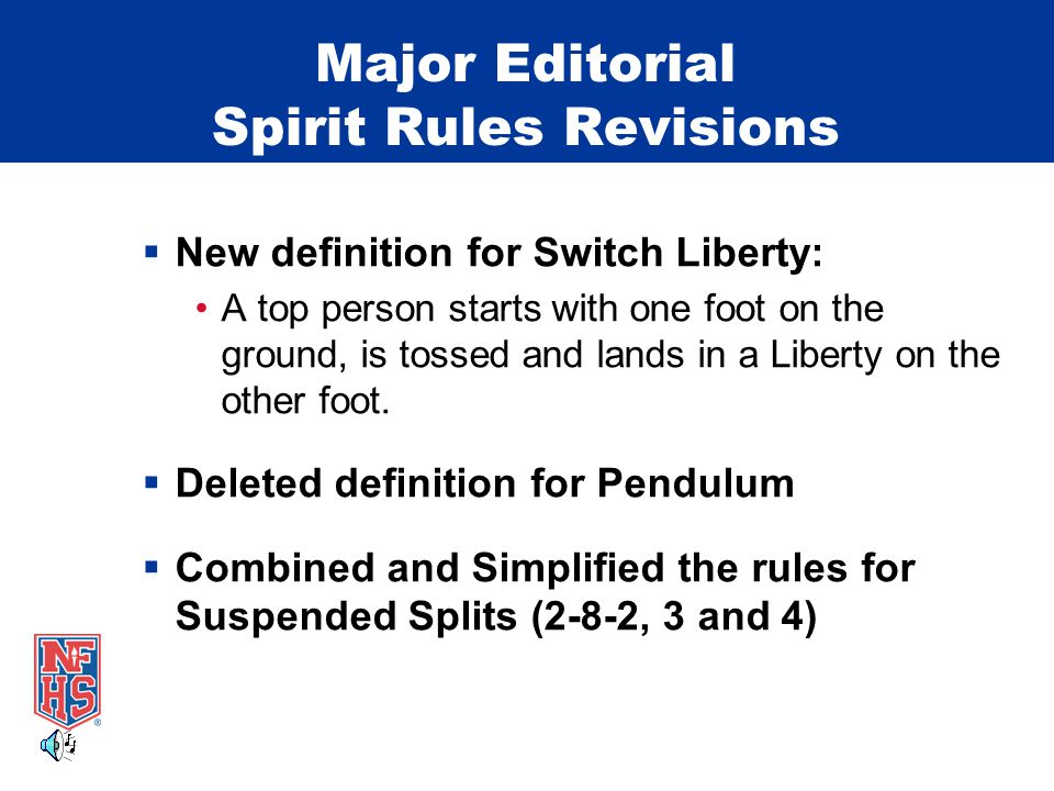 Major Editorial Spirit Rules Revisions  New definition for Switch Liberty: A top person starts with one foot on the ground, is tossed and lands in a Liberty on the other foot.