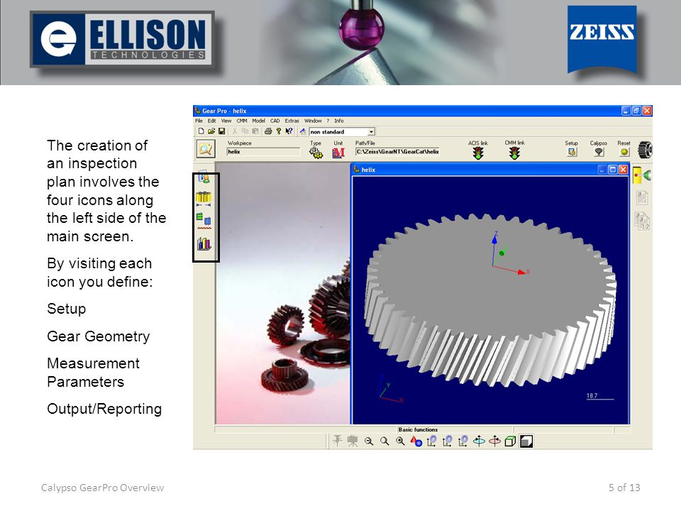 Calypso GearPro Overview6 of 13 Gear Geometry can also be created through entering the specific dimensions.