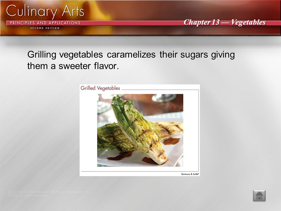 Chapter 13 — Vegetables Steamed vegetables can be finished by sautéing to add flavor.
