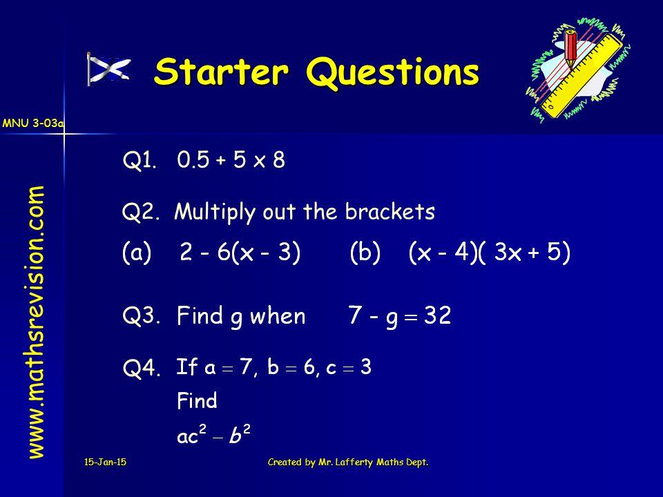 15-Jan-15Created by Mr. Lafferty Maths Dept. Starter Questions Q1.