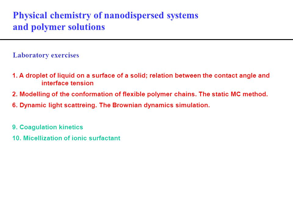 Laboratory exercises Physical chemistry of nanodispersed systems and polymer solutions 1.