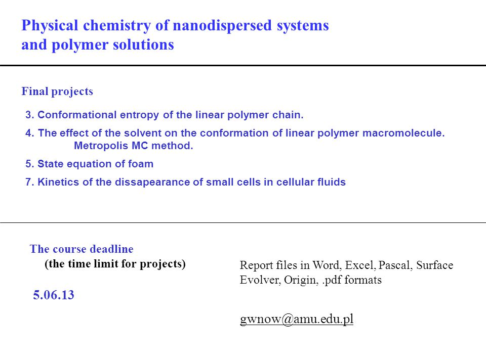 Final projects Physical chemistry of nanodispersed systems and polymer solutions 3.