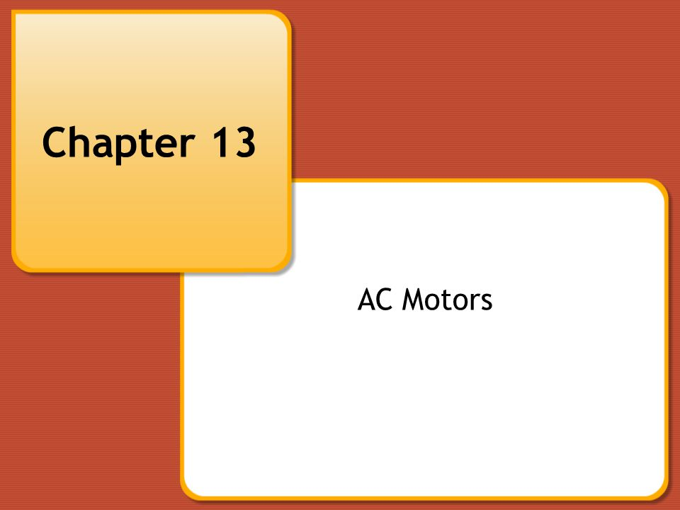 Chapter 13 AC Motors