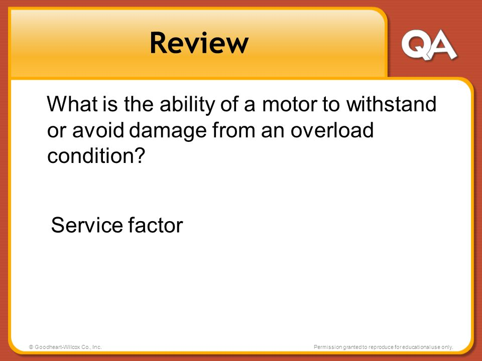 © Goodheart-Willcox Co., Inc.Permission granted to reproduce for educational use only. Review What is the ability of a motor to withstand or avoid dam