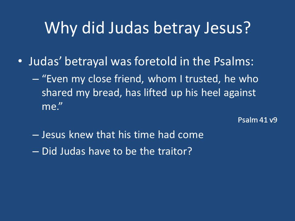 Why did Judas betray Jesus.