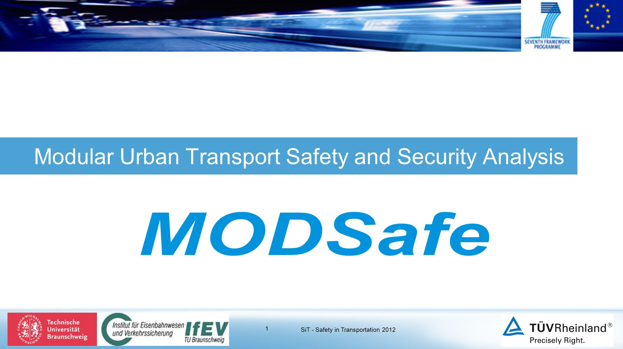 Modular Urban Transport Safety and Security Analysis 1 SiT - Safety in Transportation 2012