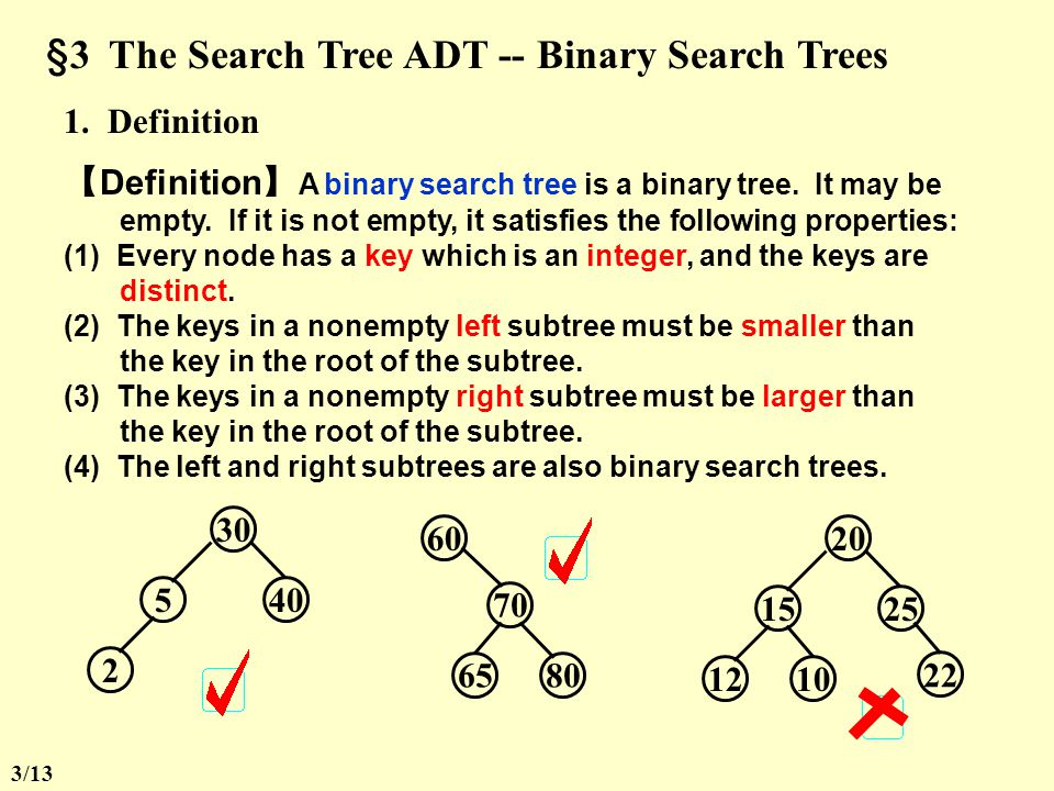  Properties of Binary Trees §2 Binary Trees  The maximum number of nodes on level i is 2 i  1, i  1.