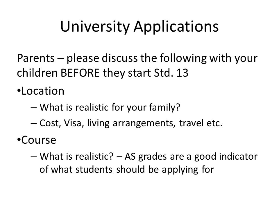 University Applications Parents – please discuss the following with your children BEFORE they start Std.