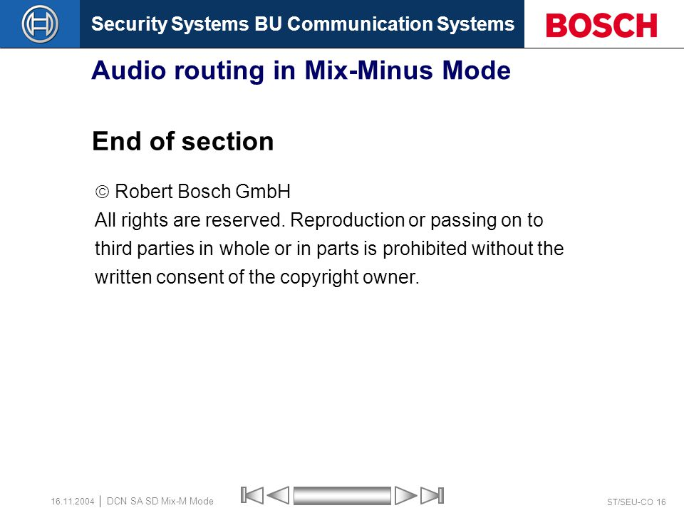 Security Systems BU Communication Systems ST/SEU-CO 15 DCN SA SD Mix-M Mode 16.11.2004 Dip-switch settings in CCU for different audio routing Modes Dip-switch settings in CCU for different audio routing modes.