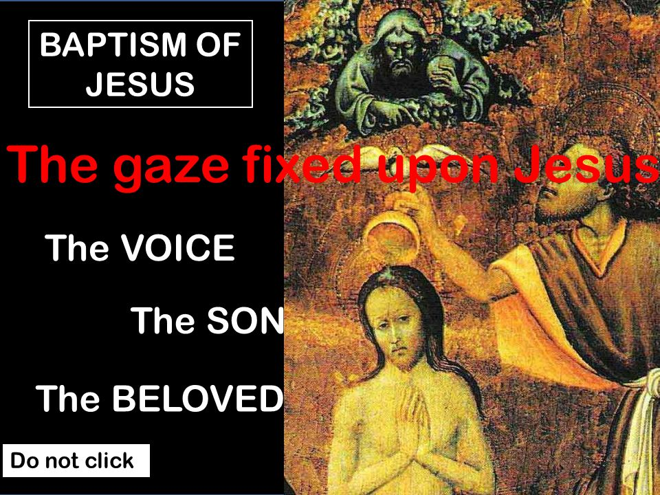 When Jesus is baptized, the Spirit descends, and a Voice (Father) calls Him SON, CHOSEN 9 It happened in those days that Jesus came from Nazareth of Galilee and was baptized in the Jordan by John.