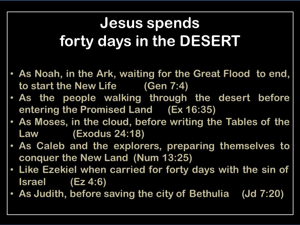 The SPIRIT pushes Jesus into the wilderness to be TEMPTED 12 At once the Spirit drove him out into the desert, 13 and he remained in the desert for forty days, tempted by Satan.