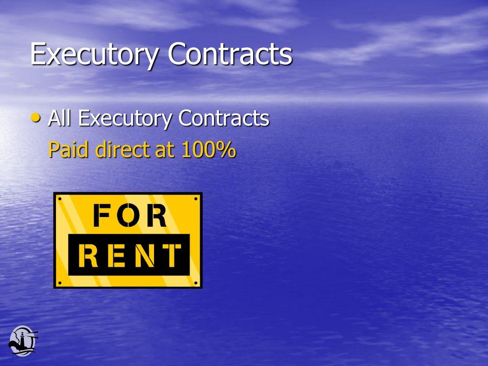 Executory Contracts All Executory Contracts All Executory Contracts Paid direct at 100%