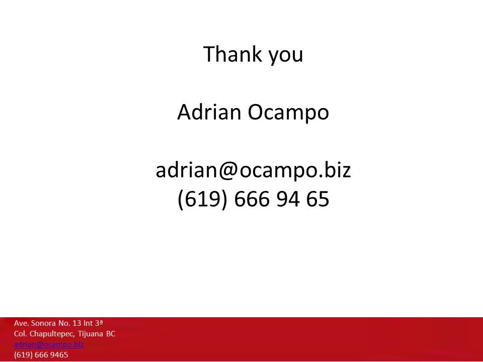 Thank you Adrian Ocampo adrian@ocampo.biz (619) 666 94 65 Ave.