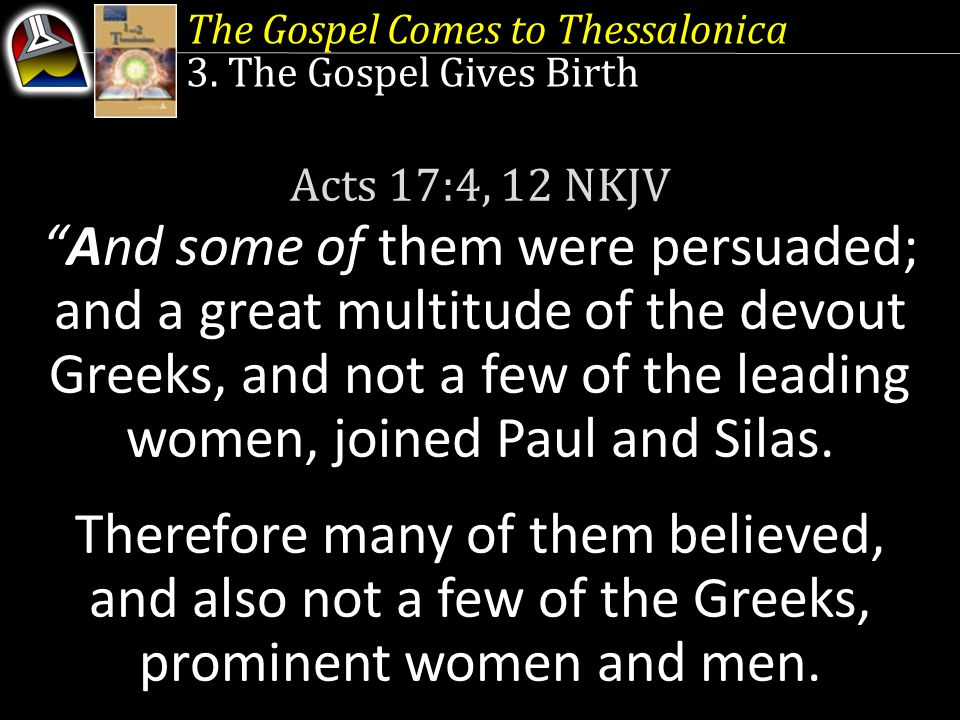 The Gospel Comes to Thessalonica 3.