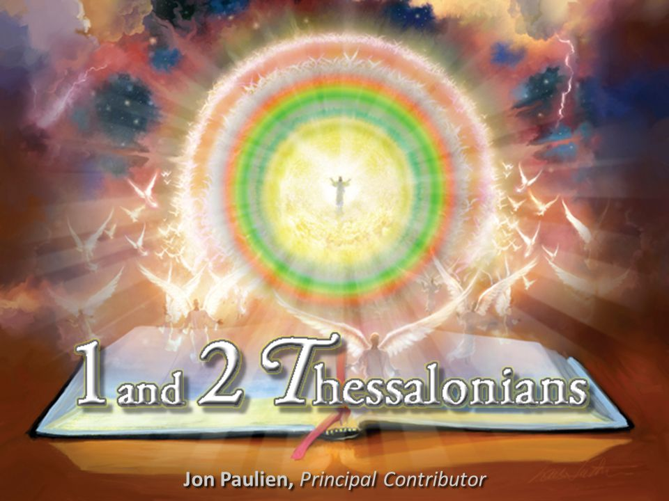 1 and 2 Thessalonians When the Lord Descends From Heaven {5} The Thessalonians faced stresses, strains, struggles, even outright persecution.