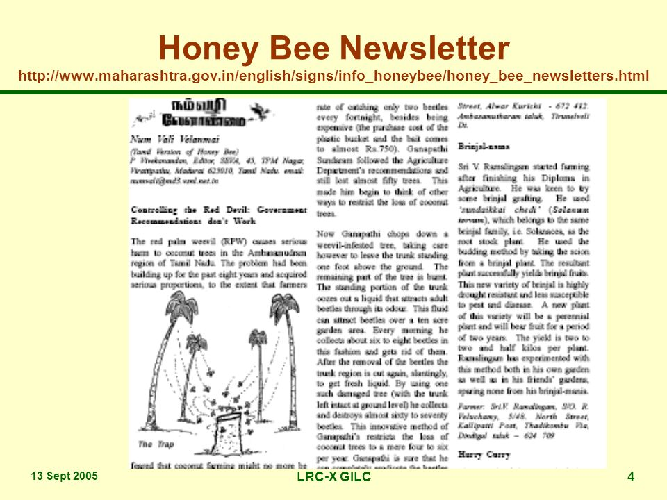 13 Sept 2005 LRC-X GILC4 Honey Bee Newsletter http://www.maharashtra.gov.in/english/signs/info_honeybee/honey_bee_newsletters.html