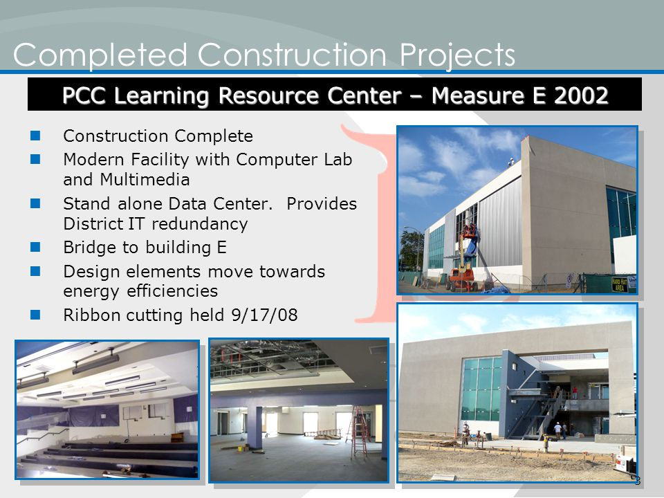Completed Construction Projects Construction Complete Modern Facility with Computer Lab and Multimedia Stand alone Data Center. Provides District IT r