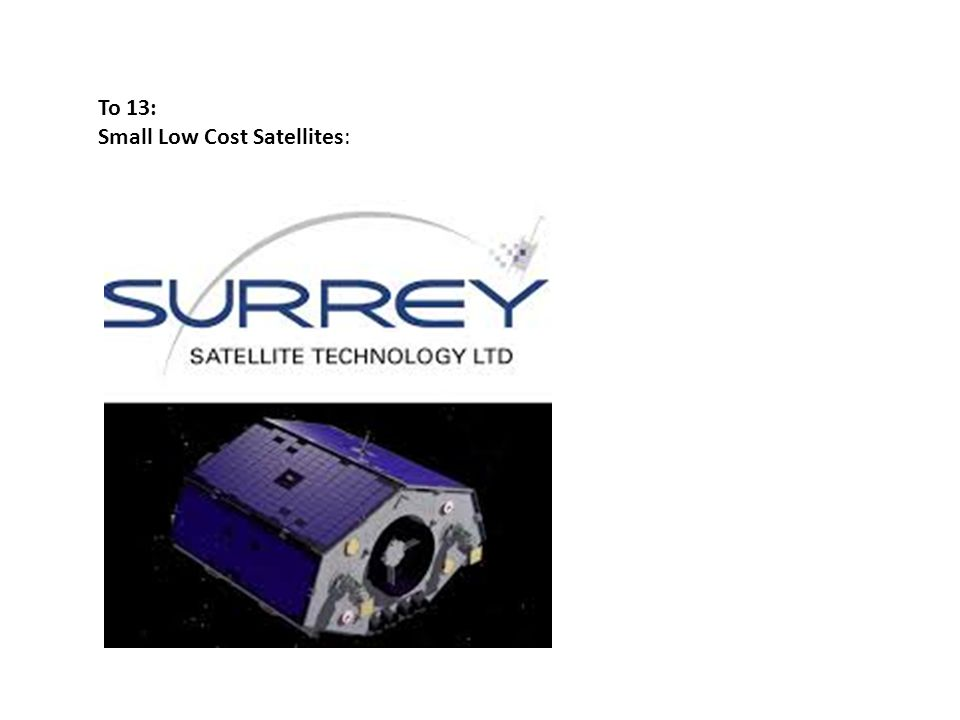 To 13: Small Low Cost Satellites: