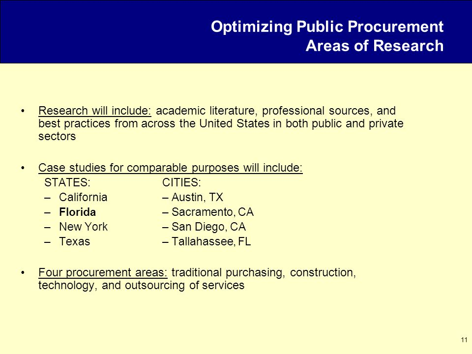 11 Optimizing Public Procurement Areas of Research Research will include: academic literature, professional sources, and best practices from across th