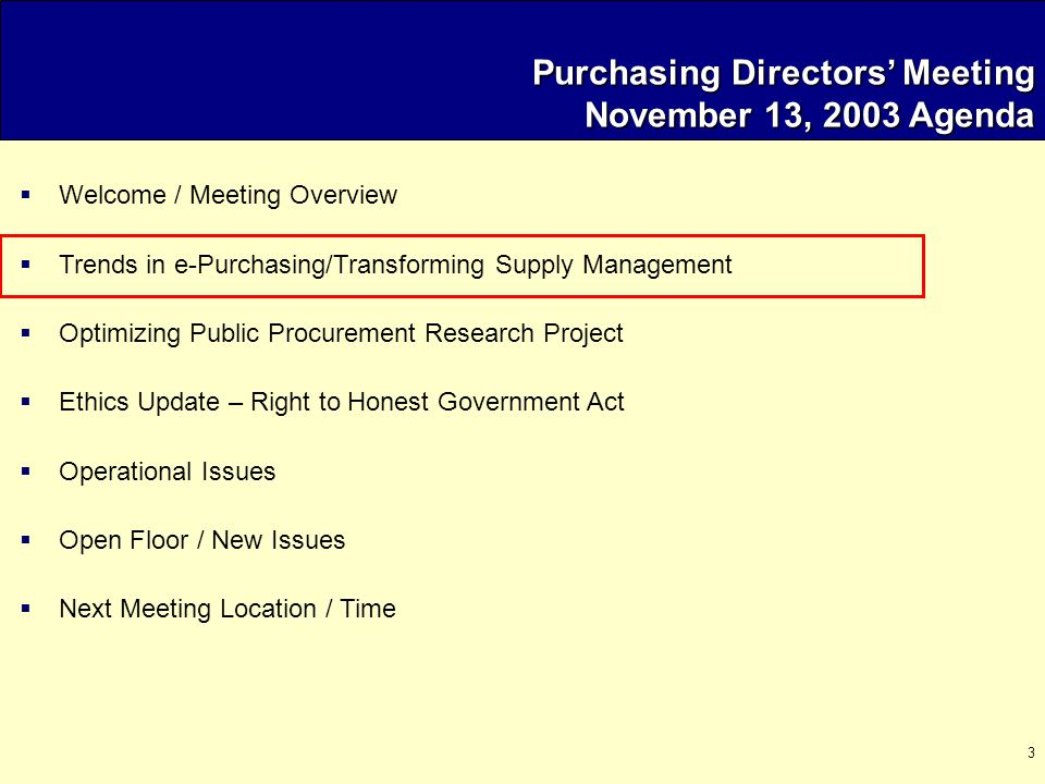 3 Purchasing Directors' Meeting November 13, 2003 Agenda  Welcome / Meeting Overview  Trends in e-Purchasing/Transforming Supply Management  Optimi