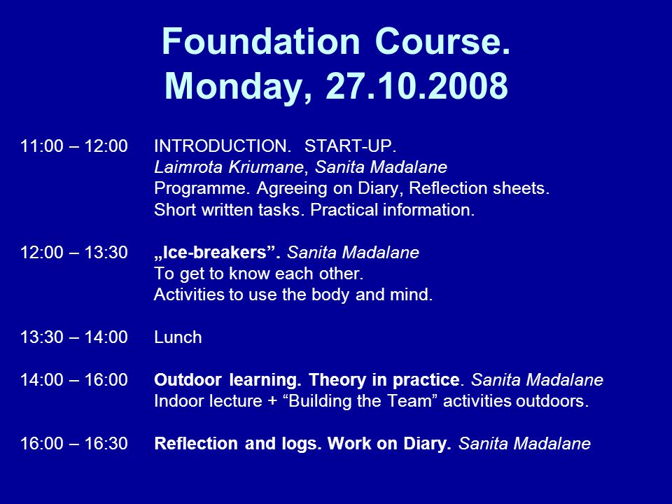 Foundation Course. Monday, 27.10.2008 11:00 – 12:00 INTRODUCTION.