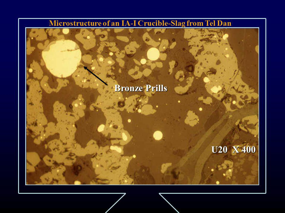 Microstructure of an IA-I Crucible-Slag from Tel Dan U20 X 400 Bronze Prills