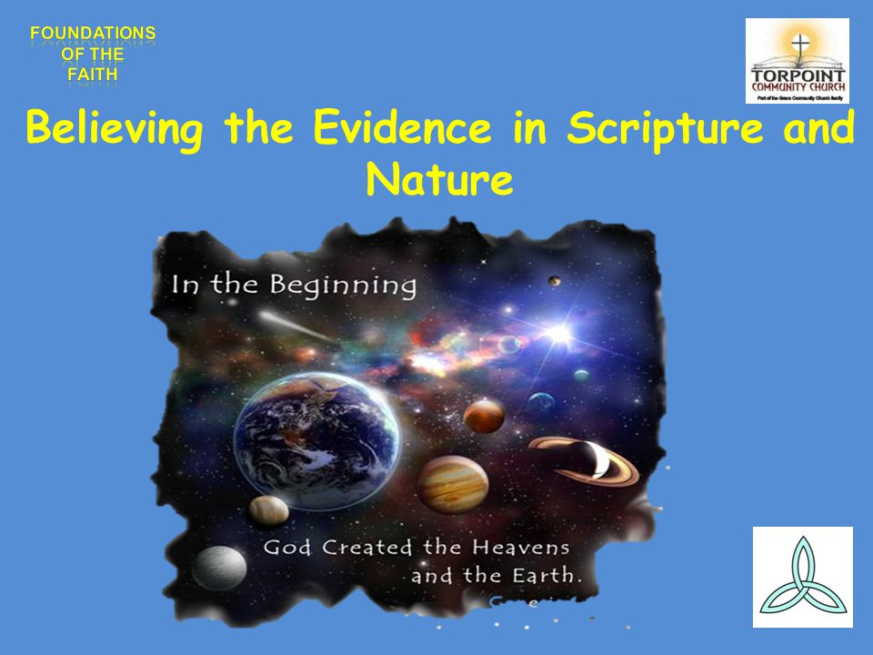 Believing the Evidence in Scripture and Nature