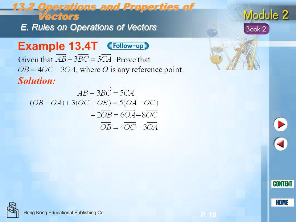 P. 19 Example 13.4T Solution: Given that. Prove that, where O is any reference point. 13.2 Operations and Properties of Vectors Vectors E. Rules on Op