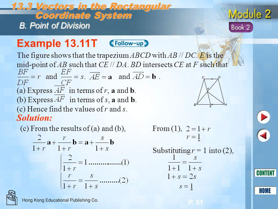 P. 31 Example 13.11T Solution: B. Point of Division (c) From the results of (a) and (b), From (1), Substituting r = 1 into (2), 13.3 Vectors in the Re