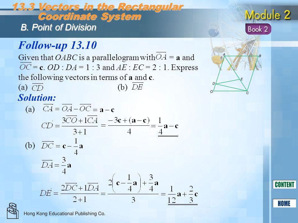 Follow-up 13.10 Solution: 13.3 Vectors in the Rectangular Coordinate System Coordinate System B. Point of Division Given that OABC is a parallelogram