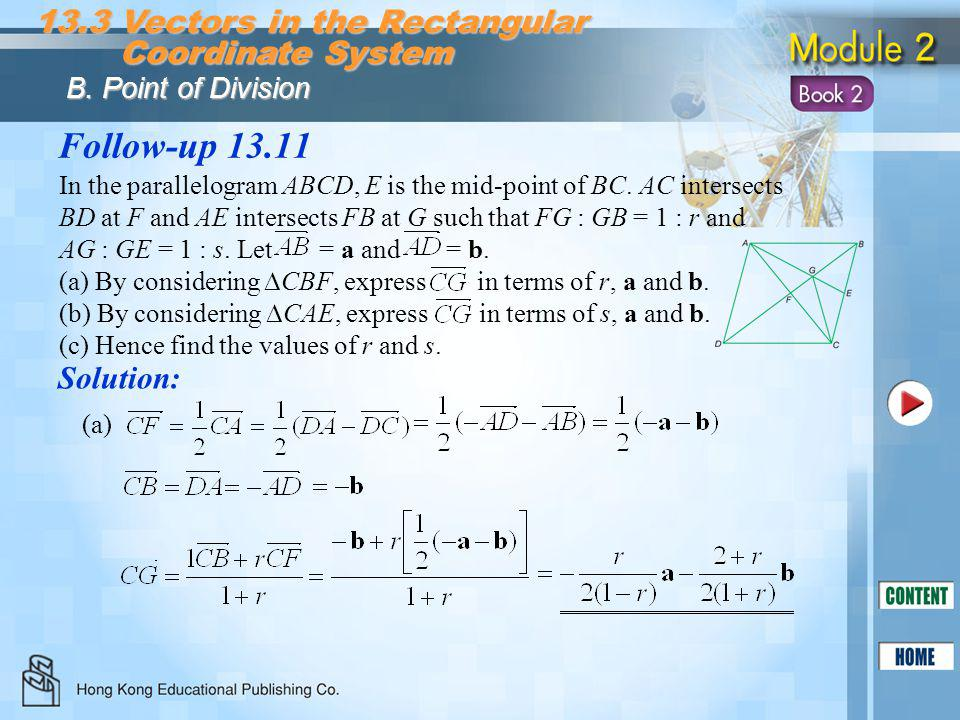 Follow-up 13.11 Solution: 13.3 Vectors in the Rectangular Coordinate System Coordinate System B. Point of Division In the parallelogram ABCD, E is the