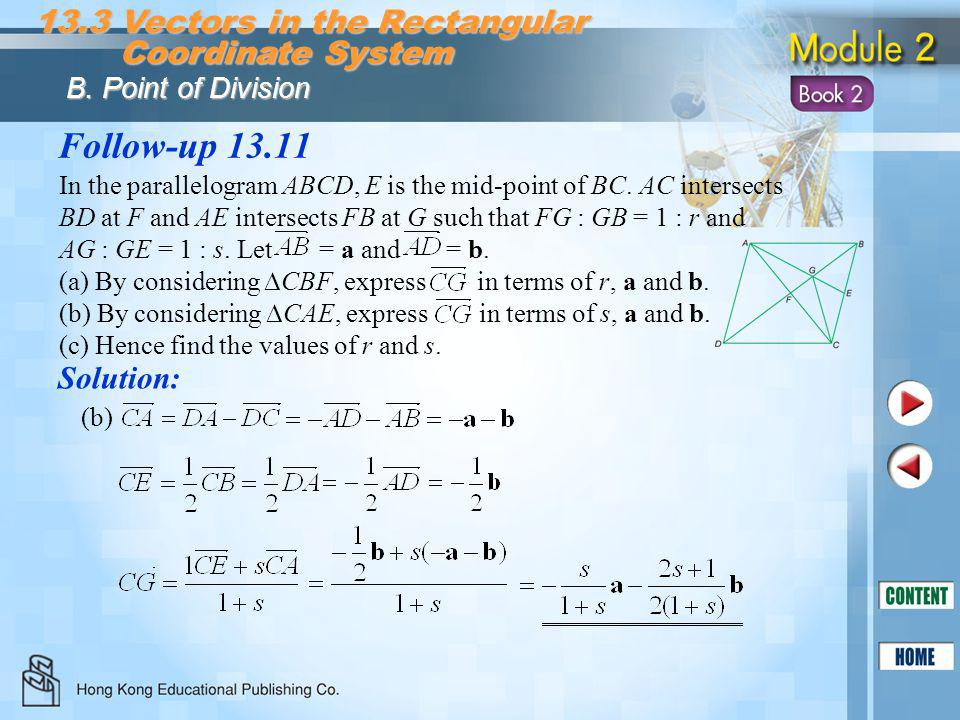 Follow-up 13.11 Solution: 13.3 Vectors in the Rectangular Coordinate System Coordinate System B. Point of Division (b)(b) In the parallelogram ABCD, E