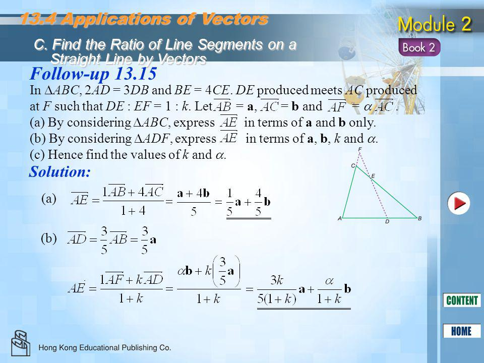 Follow-up 13.15 Solution: 13.4 Applications of Vectors C. Find the Ratio of Line Segments on a Straight Line by Vectors Straight Line by Vectors In 